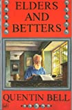 Elders and Betters (0712673962) by Quentin Bell
