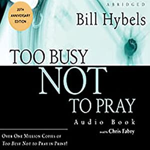 Too Busy Not to Pray Hörbuch