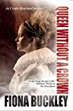 Queen Without a Crown (An Ursula Blanchard Mystery)