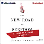 The New Road to Serfdom: A Letter of Warning to America | Daniel Hannan
