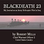 BLACKDEATH 23: My Journal as an Army Helicopter Pilot in Iraq | Robert Mills