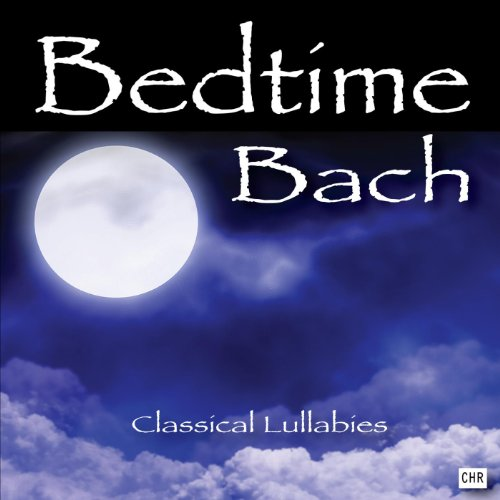 Bedtime Bach: Classical Lullabies For Babies front-186187
