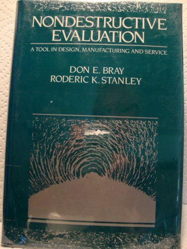 Nondestructive Evaluation: A Tool for Design, Manufacturing, and Service (Mcgraw-Hill Series in Mechanical Engineering) PDF