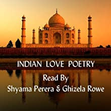 Indian Love Poetry Audiobook by Copyright Group Narrated by Shyama Perera, Ghizela Rowe
