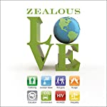 Zealous Love: A Practical Guide to Social Justice | Mike Yankoski,Danae Yankoski