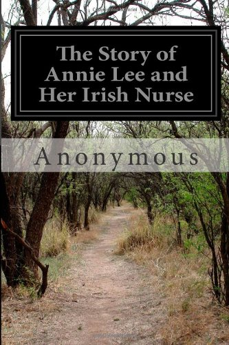 The Story of Annie Lee and Her Irish Nurse