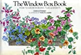 The Window Box Book: How to Grow in Boxes, Tubs and Baskets (0712608745) by Stewart, Diana