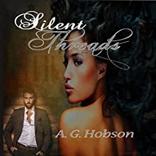 Silent Threads Audiobook by A. G. Hobson Narrated by Sharell Schwarzer