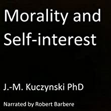 Morality and Self-interest Audiobook by J.-M. Kuczynski Narrated by Robert Barbere