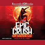 The Epic Crush of Genie Lo | F. C. Yee
