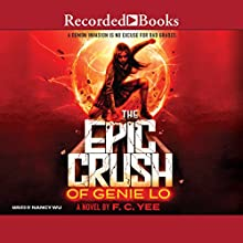 The Epic Crush of Genie Lo Audiobook by F. C. Yee Narrated by Nancy Wu