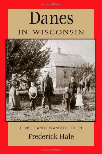 Danes in Wisconsin: Revised and Expanded Edition (People...