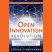 The Open Innovation Revolution: Essentials, Roadblocks, and Leadership Skills | [Stefan Lindegaard, Guy Kawasaki (foreward)]