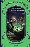 img - for La princesa y el traidor / The Princess and the Traitor (La Cadena Magica / the Magic String) (Spanish Edition) book / textbook / text book