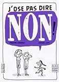 """Afficher """"J'ose pas dire non !"""""""