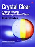 Crystal Clear: A Human-Powered Methodology for Small Teams (Agile Software Development Series)