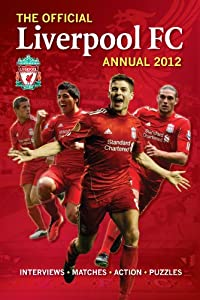 Official Liverpool Fc Annual 2012 Annuals 2012 from Grange Communications Ltd