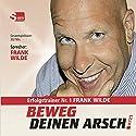 Beweg Deinen Arsch JETZT Hörbuch von Frank Wilde Gesprochen von: Frank Wilde