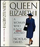 img - for Queen Elizabeth II: A Woman Who Is Not Amused book / textbook / text book