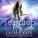 Teardrop (       UNABRIDGED) by Lauren Kate Narrated by Erin Spencer