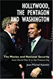 Hollywood, the Pentagon and Washington: The Movies and National Security from World War II to the Present Day (Anthem Politics and IR)