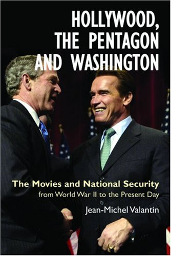 Hollywood, the Pentagon and Washington: The Movies and...