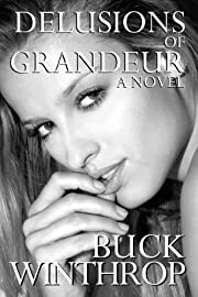 Delusions of Grandeur--A Novel (Shattered Delusions)
