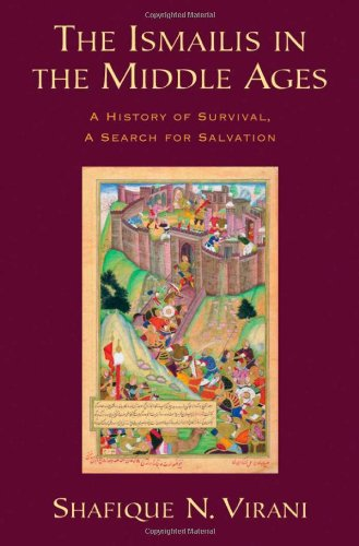 The Ismailis in the Middle Ages: A History of Survival, a Search for Salvation