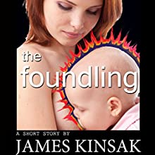 The Foundling (       UNABRIDGED) by James Kinsak Narrated by Terry Hayman