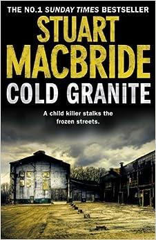 Amazon.com: Cold Granite (9780007419449): Stuart MacBride: Books