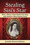 Stealing Sisi's Star: How a Master Th...