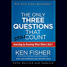 The Only Three Questions That Still Count: Investing by Knowing What Others Don't, 2nd Edition (       UNABRIDGED) by Ken Fisher, Lara Hoffmans Narrated by Paul Boehmer