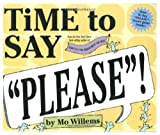 "Time to Say ""Please""! (with game board) (0786848685) by Willems, Mo"