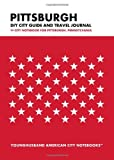 Pittsburgh DIY City Guide and Travel Journal: City Notebook for Pittsburgh, Pennsylvania