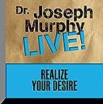 Realize Your Desire: Dr. Joseph Murphy LIVE! | Dr. Joseph Murphy