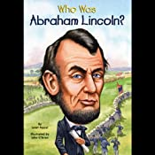 Who Was Abraham Lincoln? | [Janet Pascal]