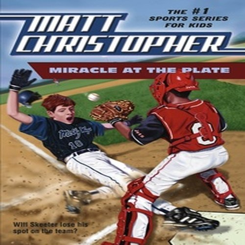 miracle-at-the-plate-matt-christopher-sports-classics