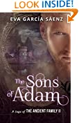 The Sons of Adam: Immortals Series (A Saga of the Ancient Family Book 2)