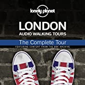 Lonely Planet Audio Walking Tours: London: The Complete Tour | [Sholeh Johnston, Thom Hutchinson, Anna Lea, Wayne Holloway-Smith]