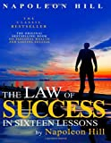 img - for The Law of Success In Sixteen Lessons by Napoleon Hill [Paperback] [2011] (Author) Napoleon Hill book / textbook / text book