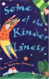 Some Of The Kinder Planets (Turtleback School & Library Binding Edition) (0613005163) by Wynne-Jones, Tim