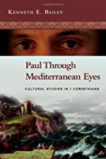 Paul through Mediterranean eyes : cultural studies in 1 Corinthians