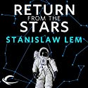 Return from the Stars Hörbuch von Stanislaw Lem, Barbara Marszal (translator), Frank Simpson (translator) Gesprochen von: Scott Aiello