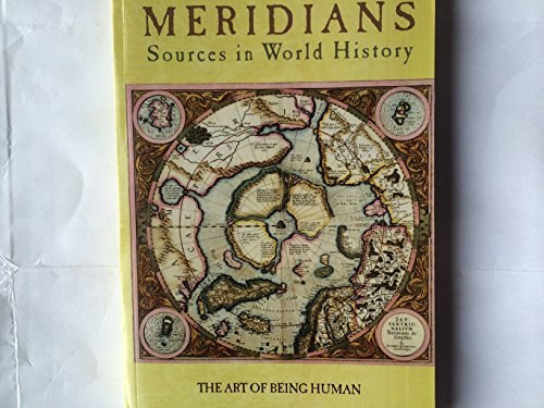 Meridians Sources in World History (The Art of Being Human, Readings in Humanities)