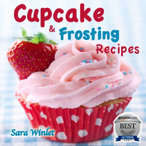 Free Kindle Book : Cupcakes (Cupcake And Frosting Recipes Book 1)