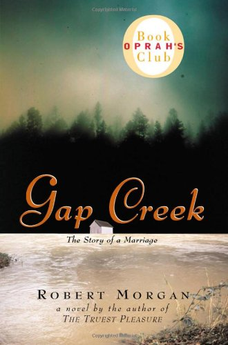 Gap Creek  A Novel, Robert Morgan
