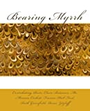 img - for Bearing Myrrh (Anaphora Press Poetry Series) (Volume 2) book / textbook / text book