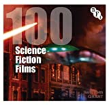 100 Science Fiction Films (BFI Screen Guides)