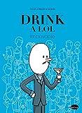 Drink a LOL - Imbuvable