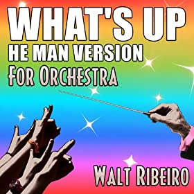 He-Man 'What's Up (What's Going On)' For Orchestra